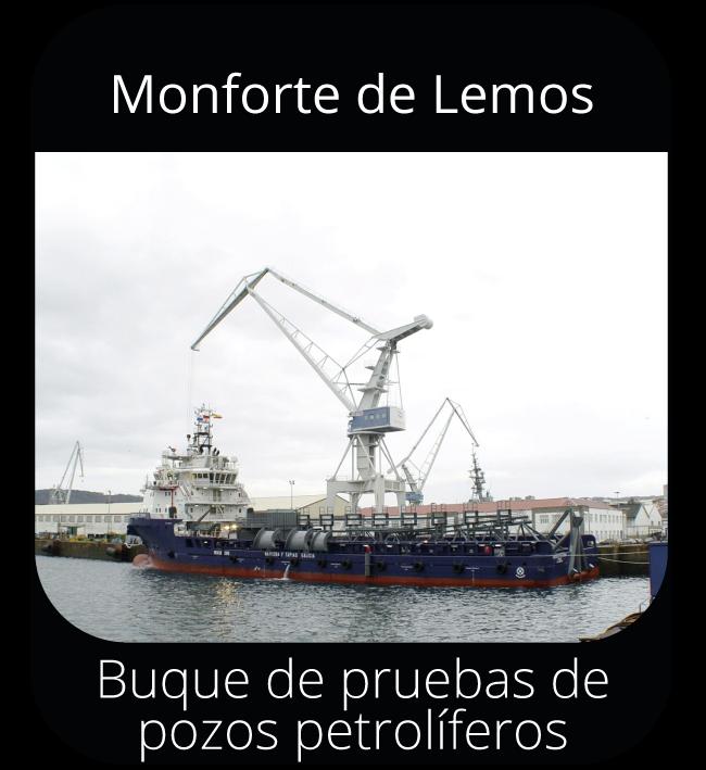 Monforte de Lemos - Buque de pruebas de pozos petrolíferos
