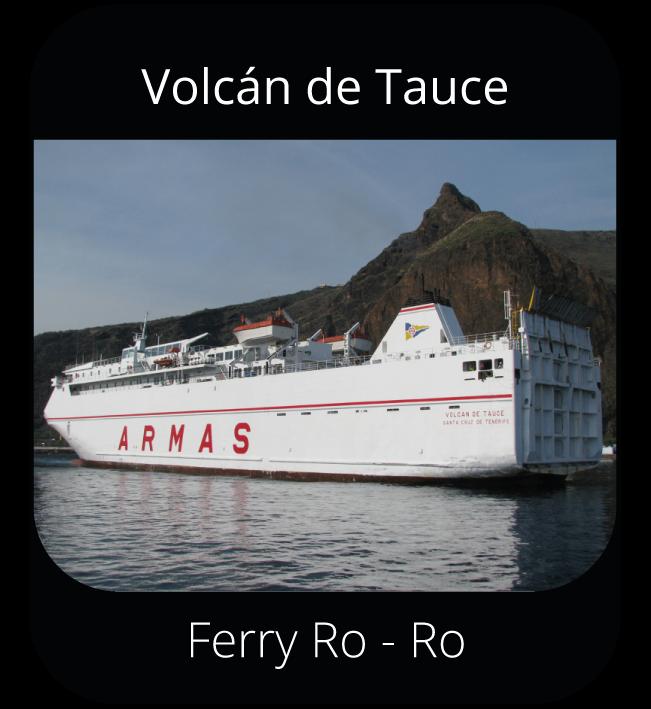 Volcán de Tauce - Ferry Ro-Ro