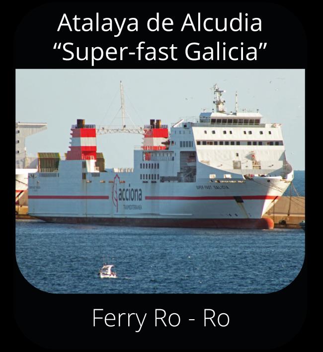 "Atalaya de Alcudia ""Super-fast Galicia"" - Ferry Ro-Ro"