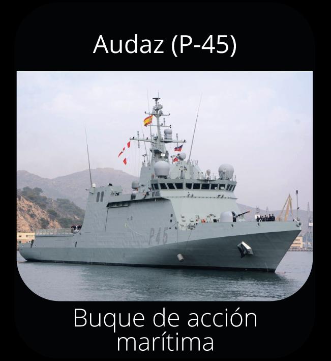 Audaz (P-45) - Buque de acción marítima